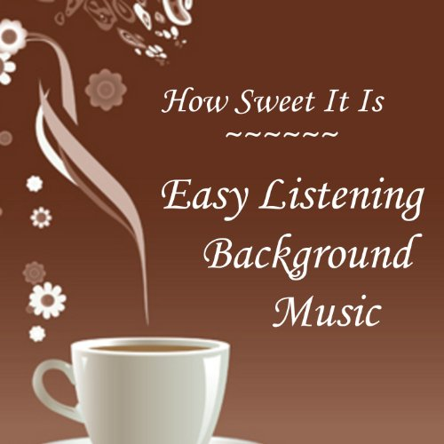 Easy Listening Background Music: How Sweet It Is