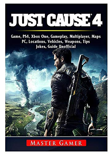 Pc Just (Just Cause 4 Game, PS4, Xbox One, Gameplay, Multiplayer, Maps, PC, Locations, Vehicles, Weapons, Tips, Jokes, Guide Unofficial)