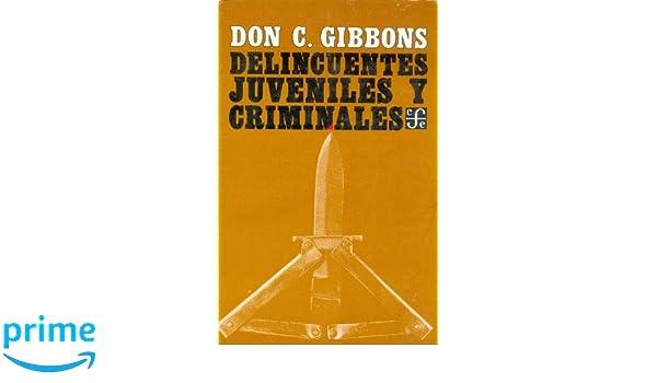 Delincuentes juveniles y criminales : su tratamiento y rehabilitación (Sociologa) (Spanish Edition): Gibbons Don C.: 9789681604233: Amazon.com: Books