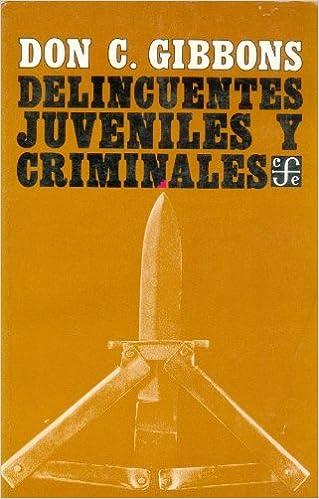 Delincuentes juveniles y criminales (Sociologa): Amazon.es: Don C. Gibbons: Libros