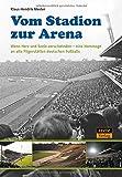 Vom Stadion zur Arena: Wenn Herz und Seele verschwinden – eine Hommage an alte Pilgerstätten deutschen Fußballs