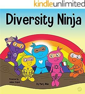 Diversity Ninja: An Anti-racist, Diverse Children's Book About Racism, Prejudice, Equality, and Inclusion (Ninja Life Hacks 16)