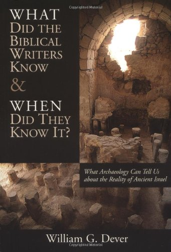 Download What Did the Biblical Writers Know and When Did They Know It?: What Archeology Can Tell Us About the Reality of Ancient Israel pdf