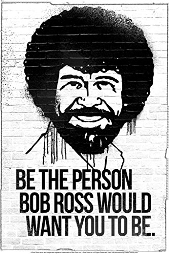 Be The Person Bob Ross Would Want You to Be Bob Ross Poster Bob Ross Collection Bob Art Painting Happy Accidents…