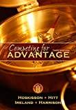 Discover what it takes to create a sustainable competitive advantage in management and business today with this straightforward, powerful strategic management resource. COMPETING FOR ADVANTAGE, 3E focuses specifically on the issues most important to ...