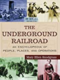 img - for The Underground Railroad: An Encyclopedia of People, Places, and Operations book / textbook / text book