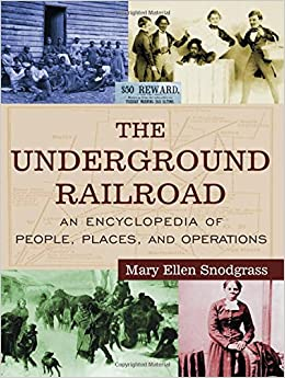 the-underground-railroad-an-encyclopedia-of-people-places-and-operations