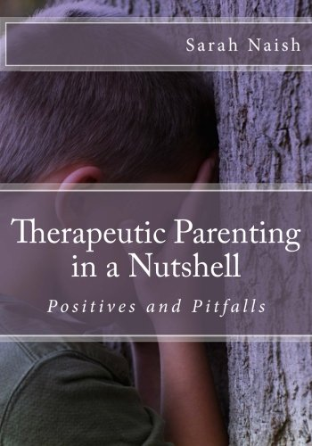 Therapeutic Parenting in a Nutshell: Positives and Pitfalls