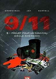 9/11, tome 05 : Projet pour un nouveau siècle américain par Jean-Claude Bartoll