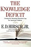 img - for The Knowledge Deficit: Closing the Shocking Education Gap for American Children book / textbook / text book