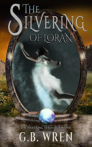 The Silvering of Loran (The Silvering Series Book 1)