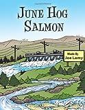 June Hog Salmon, Joe Lamy, 145202068X