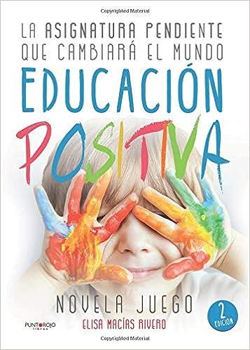 Educación Positiva: Amazon.es: Elisa Macías: Libros