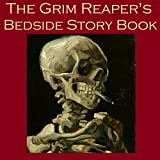 The Grim Reaper's Bedside Story Book: Tales of Gruesome and Unusual Deaths