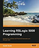 img - for Learning RSLogix 5000 Programming: Building PLC solutions with Rockwell Automation and RSLogix 5000 book / textbook / text book