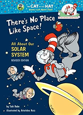 Theres No Place Like Space All About Our Solar System Cat In The Hats Learning Library from Random House Books for Young Readers