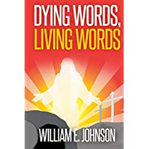 Dying Words, Living Words