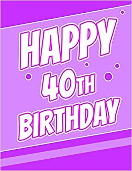 Happy 40th Birthday Discreet Internet Website Password Journal Or Organizer Gifts For 40 Year Old Women Men Sister Brother Husband