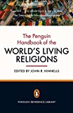 The Penguin Handbook of the World's Living Religions (Penguin Reference Library)