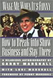 [(Wake ME When it's Funny: How to Break into Show Business and Stay There)] [Author: Gary Marshall] published on (December, 1999)