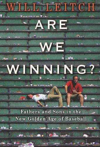 Download Are We Winning?: Fathers and Sons in the New Golden Age of Baseball pdf