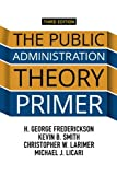 The Public Administration Theory Primer 3rd Edition