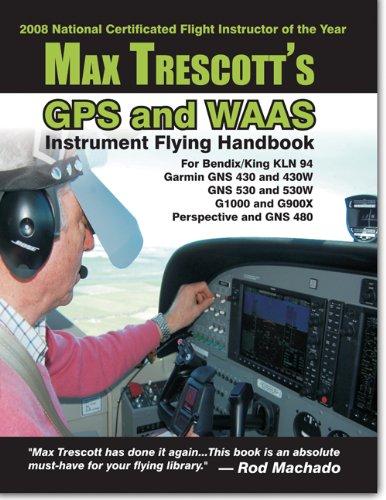 Max Trescott's GPS and WAAS Instrument Flying Handbook ()