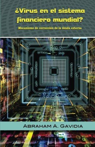 virus-en-el-sistema-financiero-mundial-mecanismo-de-correccion-a-la-deuda-exte-spanish-edition