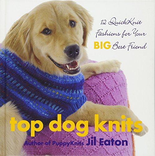 Top Dog Knits: 12 QuickKnit Fashions for Your Big Best Friend (Best Dog Breeds For Cold Weather)
