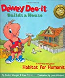 img - for Dewey Doo-it Builds a House: A Children's Story About Habitat for Humanity book / textbook / text book