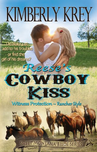 Reese's Cowboy Kiss: Witness Protection - Rancher Style: Blake's Story (Sweet Montana Bride Series, Book 1) (Candle Choice Stand)