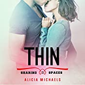 Thin: Sharing Spaces, Book 3 | Alicia Michaels