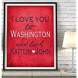 """I Love You to Washington and Back"" D.C. ART PRINT, Customized & Personalized UNFRAMED, Wedding gift, Valentines day gift, Christmas gift, Father's day gift, All Sizes"