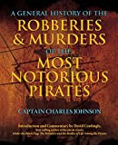 General History of the Robberies & Murders of the