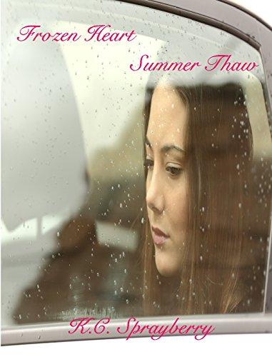 Frozen Heart: Summer Thaw by [Sprayberry, K.C.]