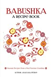 Babushka: Russian Recipes from a Real Russian Grandma: Real Russian Food & Ukrainian Food (Russian food, Russian recipes, Ukrainian food, Croatian Recipes)