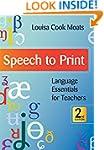 Speech to Print: Language Essentials...