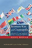 Between Kin and Cosmopolis: An Ethic of the Nation (Didsbury Lecture)