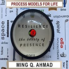 Resilience: The Beauty of Presence Audiobook by Ming Qamar Ahmad Narrated by Daniel H. Carter