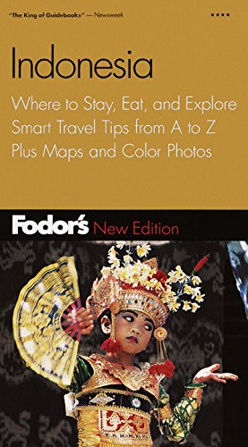 Indonesia: Where to Stay, Eat, and Explore, Smart Travel Tips from A to Z, Plus Maps and Color Photos, 2nd Edition