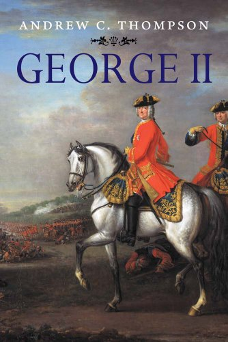 George II: King and Elector (The English Monarchs Series)