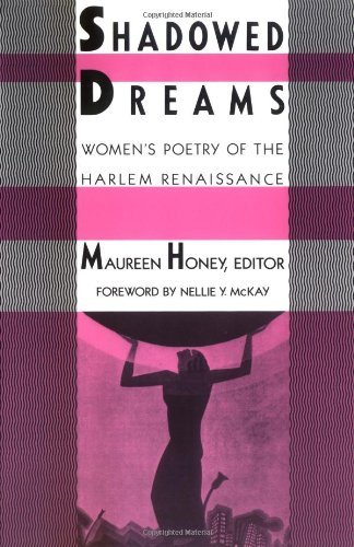 Search : Shadowed Dreams: WomenÆs Poetry of the Harlem Renaissance: Women's Poetry of the Harlem Renaissance