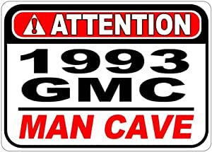 1993 93 GMC TYPHOON Attention Man Cave Aluminum Street Sign - 10 x 14 Inches