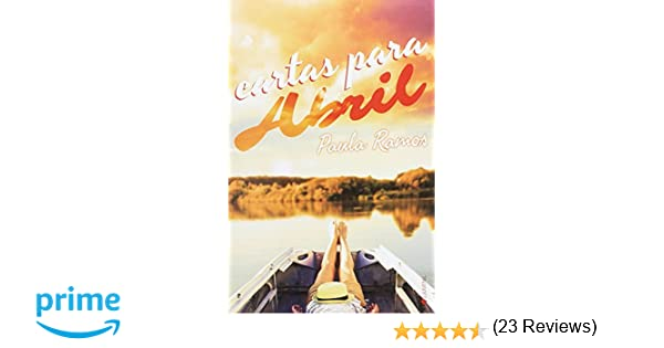 Cartas para Abril: Amazon.es: Paula Ramos: Libros