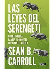 Las leyes del Serengeti: Cómo funciona la vida y por qué es importante saberlo (Ciencia y Tecnología)