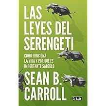 Las leyes del Serengeti: Cómo funciona la vida y por qué es importante saberlo (Spanish Edition)