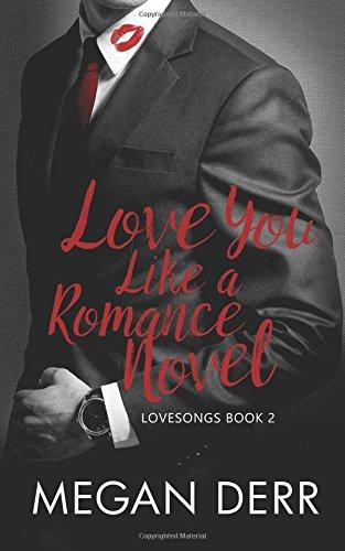 Love You Like a Romance Novel (Lovesongs) (Volume 2) pdf