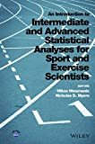 An Introduction to Intermediate and AdvancedStatistical Analyses for Sport and ExerciseScientists