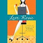 Love, Rosie (a.k.a. Rosie Dunne) | Cecelia Ahern