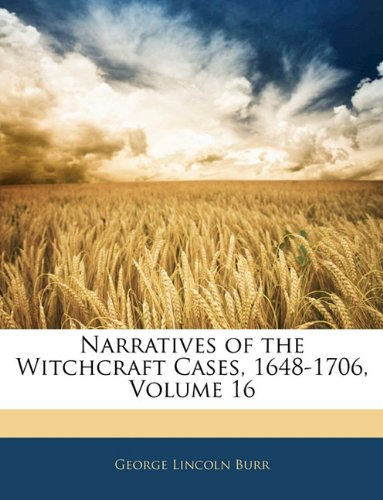 Narratives of the Witchcraft Cases, 1648-1706, Volume 16 PDF